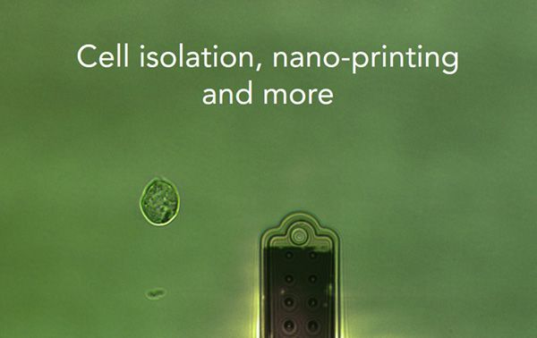 Cell isolation, nano-printing and more